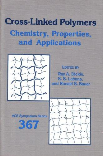 Cross-Linked Polymers: Chemistry, Properties, and Applications (Acs Symposium Series)