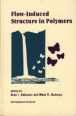 Flow-Induced Structure in Polymers