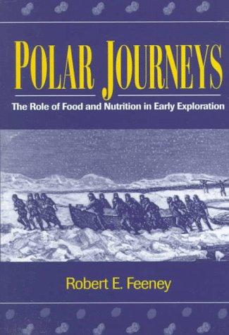 Polar Journeys: The Role of Food and Nutrition in Early Exploration (ACS Symposium Series)