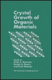 Crystal Growth of Organic Materials (Conference Proceedings Series,)