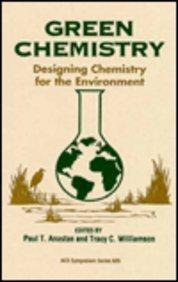 Green Chemistry: Designing Chemistry for the Environment (Acs Symposium Series,)