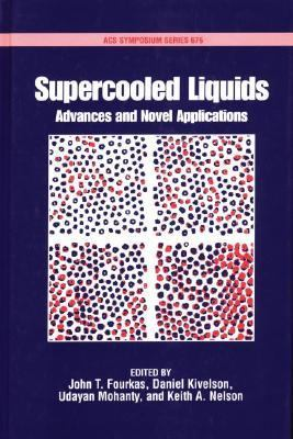 Supercooled Liquids Advances and Novel Applications