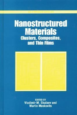 Nanostructured Materials Clusters, Composites, and Thin Films