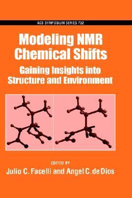 Modeling Nmr Chemical Shifts Gaining Insights into Structure and Environment