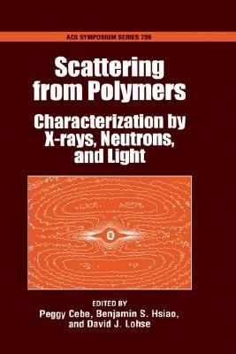 Scattering from Polymers Characterization by X-Rays, Neutrons, and Light
