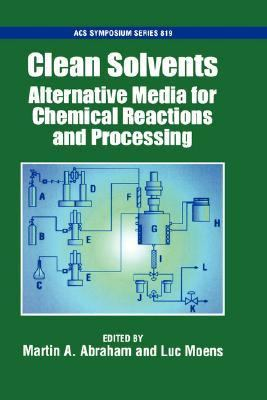 Clean Solvents Alternative Media for Chemical Reactions and Processing