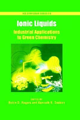 Ionic Liquids Industrial Applications for Green Chemistry