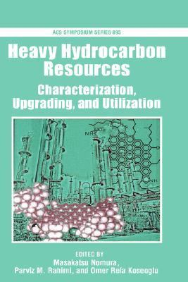 Heavy Hydrocarbon Resources Characterization, Upgrading, and Utilization
