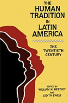 Human Tradition in Latin America The Twentieth Century
