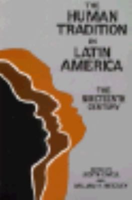Human Tradition in Latin America The Nineteenth Century