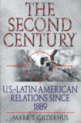 Second Century U.S.-Latin American Relations Since 1889