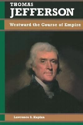 Thomas Jefferson Westward the Course of Empire