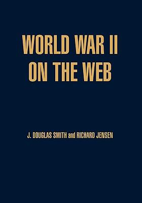 World War II on the Web A Guide to the Very Best Sites