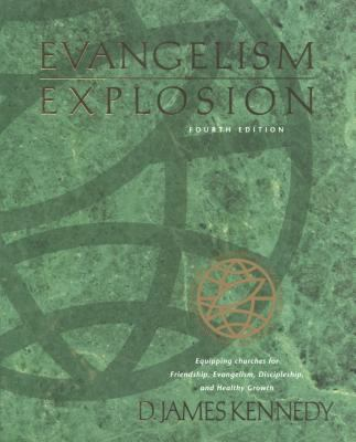 Evangelism Explosion Equipping Chruches for Friendship, Evangelism, Discipleship, and Healthy Growth