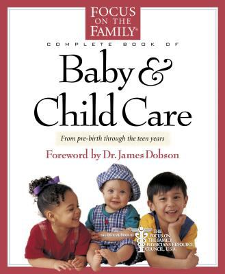 Complete Book of Baby & Child Care Focus on the Family