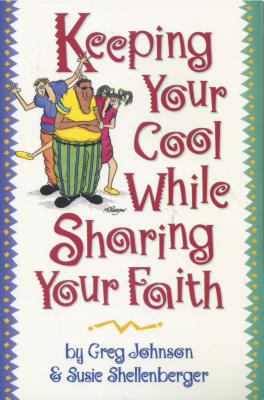 Keeping Your Cool while Sharing Your Faith