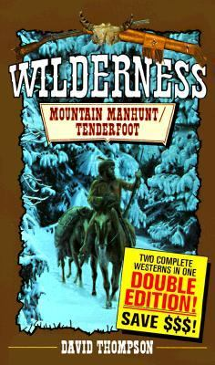 Mountain Manhunt & Tenderfoot (Wilderness Series #13 & 14) - David Thompson - Mass Market Paperback