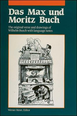 Das Max and Moritz Buch The Original Verse and Drawings With Language Notes