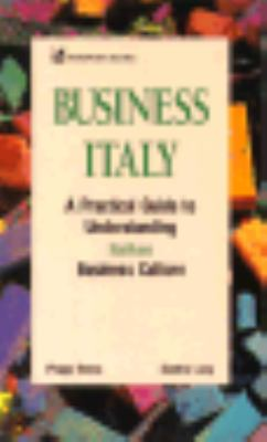 Business Italy: A Practical Guide to Understanding Italian Business Culture