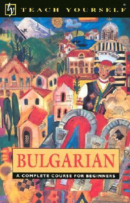 Bulgarian A Complete Course for Beginners