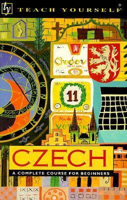 Czech A Complete Course for Beginners