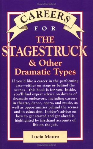 Careers for Stagestruck & Other Dramatic Types