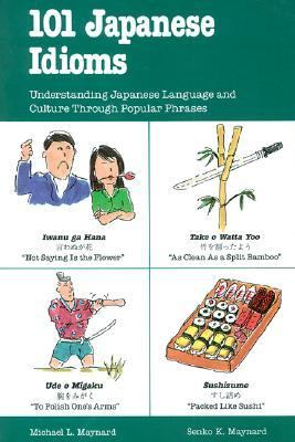 101 Japanese Idioms Understanding Japanese Language and Culture Through Popular Phrases