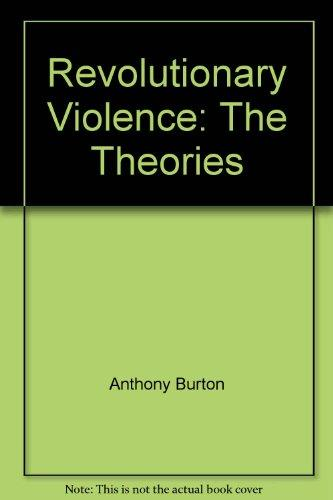 Revolutionary violence: The theories