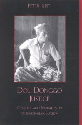 Dou Donggo Justice Conflict and Morality in an Indonesian Society