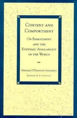 Content and Comportment On Embodiment and the Epistemic Availability of the World