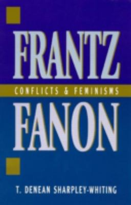 Frantz Fanon Conflicts and Feminisms