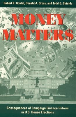 Money Matters Consequences of Campaign Finance Reform in U.S. House Elections