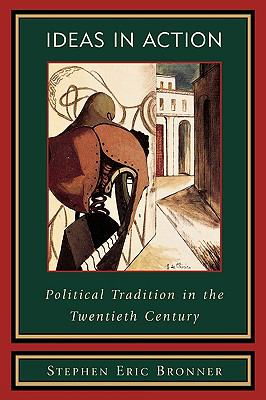 Ideas in Action Political Tradition in the Twentieth Century