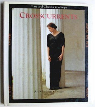Crosscurrents: Art Fashion Design 1890-1989