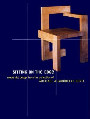Sitting on the Edge: Modernist Design from the Collection of Michael and Gabrielle Boyd