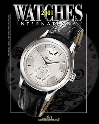 Watches International 2001: The Original Annual of the World's Finest Watches