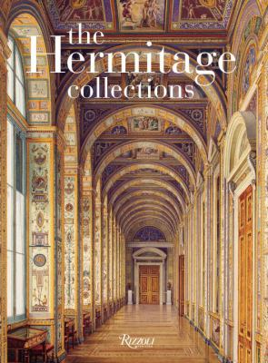 Hermitage Collections : Volume I: Treasures of World Art; Volume II: from the Age of Enlightenment to the Present Day