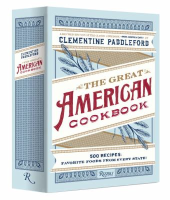 The Great American Cookbook: 500 Recipes: Favorite Foods from Every State