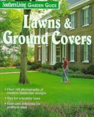 Southern Living Garden Guide Lawns & Ground Covers
