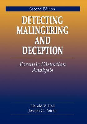 Detecting Malingering and Deception Forensic Distortion Analysis