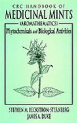 CRC Handbook of Medicinal Mints (Aromathematics) Phytochemicals and Biological Activities