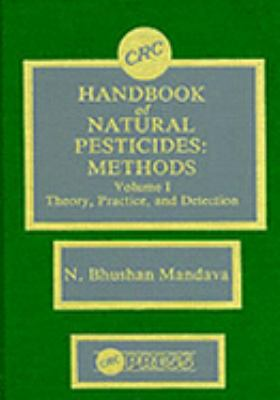 CRC Handbook of Natural Pesticides Methods  Theory, Practice and Detection