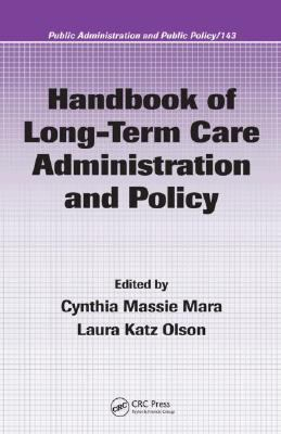 Handbook of Long-term Care Administration And Policy