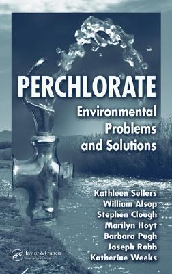 Perchlorate Environmental Problems and Solutions