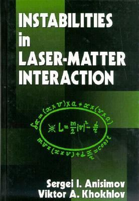Instabilities in Laser-Matter Interaction
