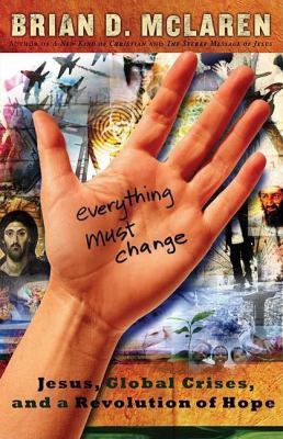 Everything Must Change Jesus, Global Crises, and a Revolution of Hope