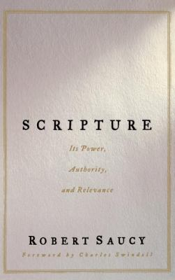 Scripture It's Power, Authority, and Relevance
