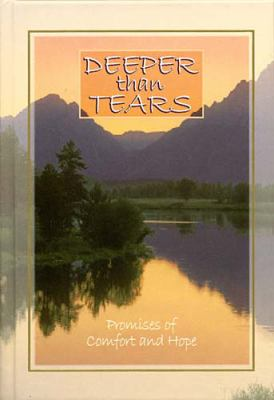 Deeper Than Tears Promises of Comfort and Hope
