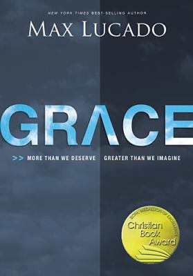 Grace : More Than We Deserve, Greater Than We Imagine