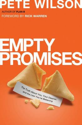 Empty Promises : The Truth about You, Your Desires, and the Lies You're Believing